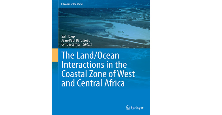The Land/Ocean Interactions in the Coastal Zone of W and C Africa - Diop, Salif, Barusseau, Jean-Paul, Descamps, Cyr (Eds.) 2014, XXII, 210 p. 133 illus., 122 illus. in color. SPRINGER